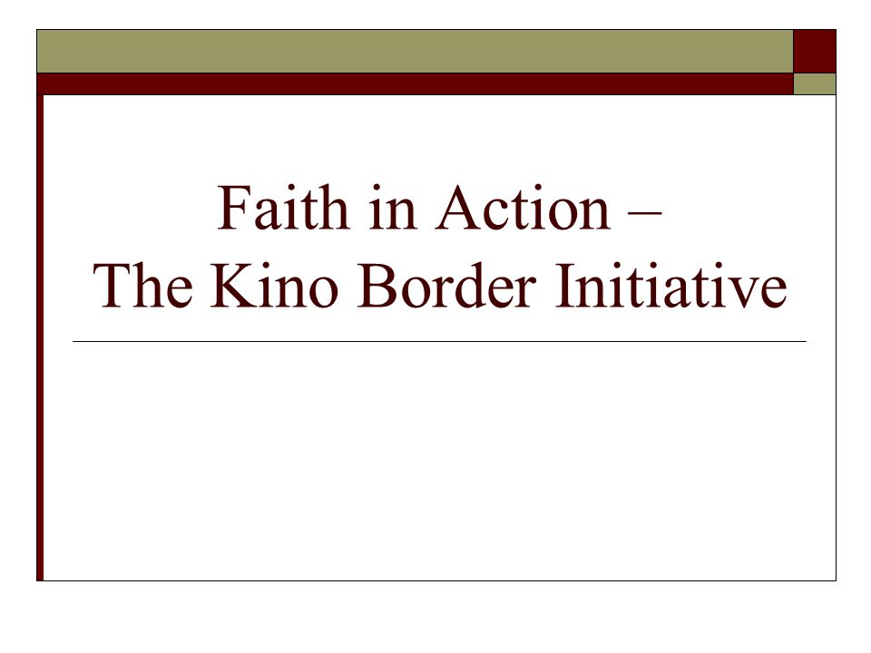 Faith in Action – The Kino Border Initiative