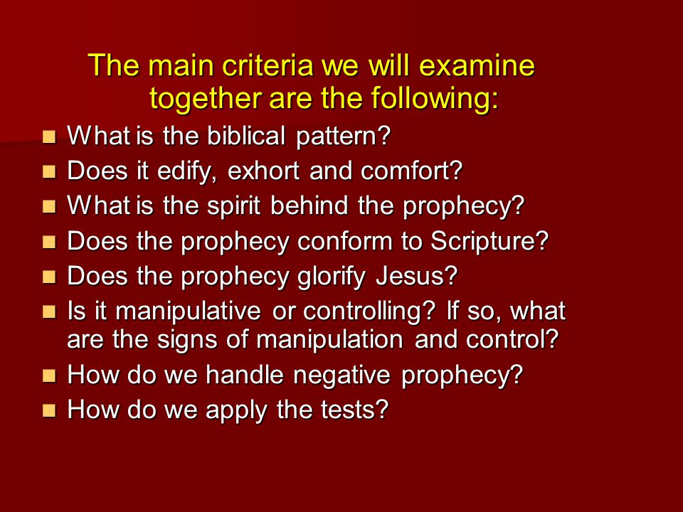 The main criteria we will examine together are the following: What is the biblical pattern.