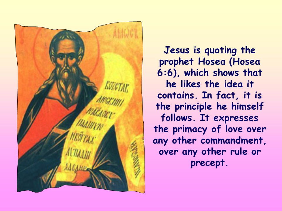 Jesus is quoting the prophet Hosea (Hosea 6:6), which shows that he likes the idea it contains.