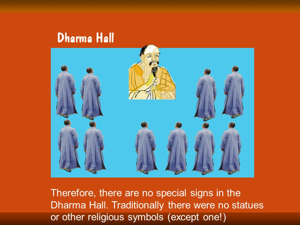 "The hall symbolizes the ""perfected and complete' nature of mind is, as taught by Buddha, ""the sublime mind of Nirvana, whose true sign is signlessness"