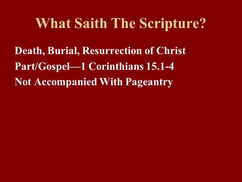 What Saith The Scripture.