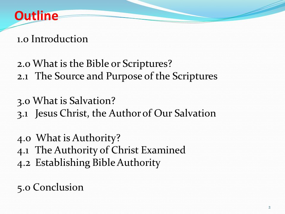 Outline 1.0 Introduction 2.0What is the Bible or Scriptures.