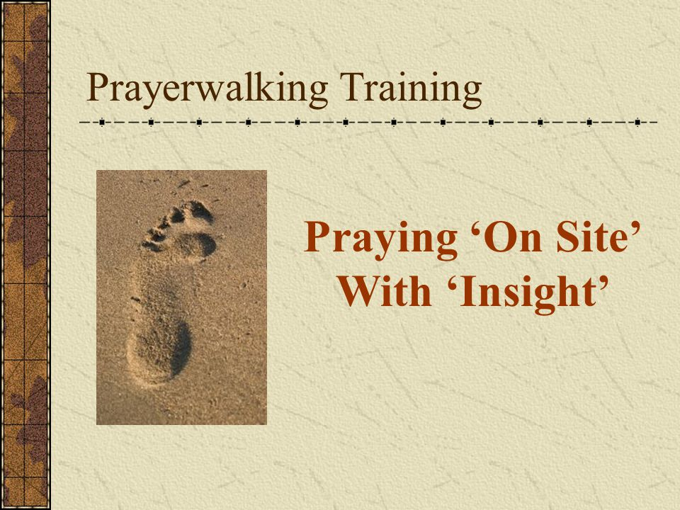 Prayerwalking Training Praying 'On Site' With 'Insight'