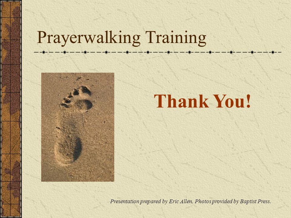 Prayerwalking Training Thank You. Presentation prepared by Eric Allen.