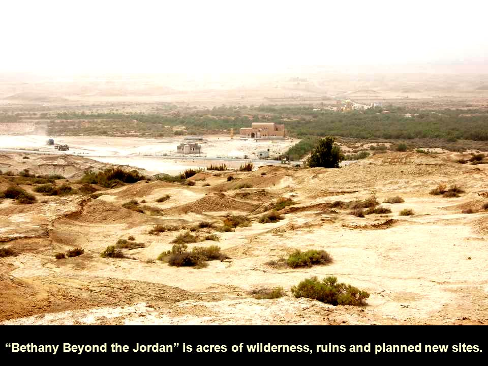 """Bethany Beyond the Jordan"" is acres of wilderness, ruins and planned new sites."