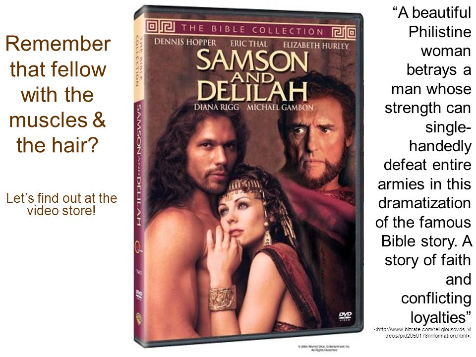 """Let's find out at the video store! Remember that fellow with the muscles & the hair? """"A beautiful Philistine woman betrays a man whose strength can si"""