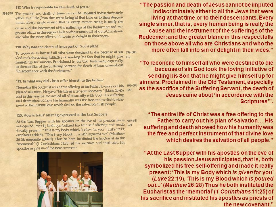 """""""The passion and death of Jesus cannot be imputed indiscriminately either to all the Jews that were living at that time or to their descendants. Every"""