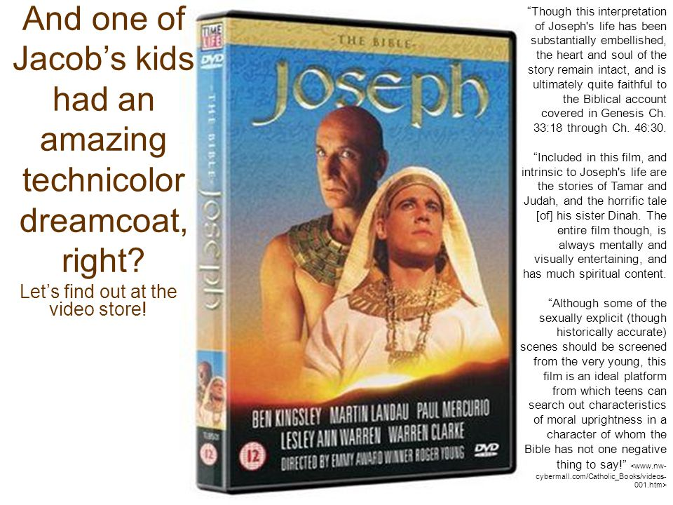 """And one of Jacob's kids had an amazing technicolor dreamcoat, right? Let's find out at the video store! """"Though this interpretation of Joseph's life h"""