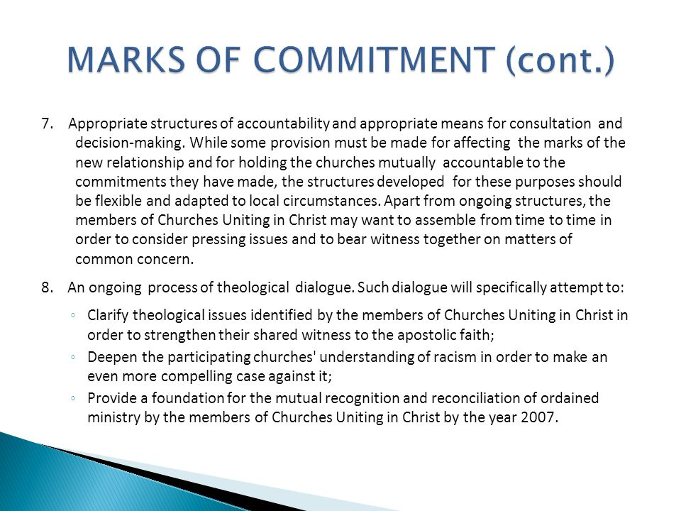 7. Appropriate structures of accountability and appropriate means for consultation and decision-making. While some provision must be made for affectin