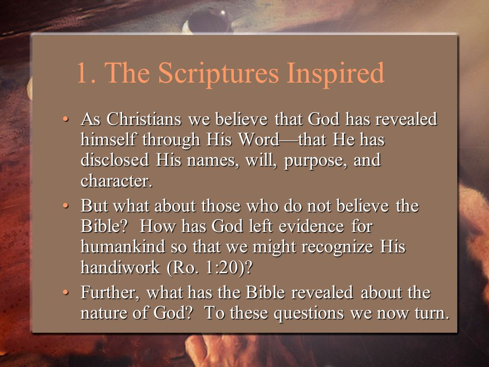 As Christians we believe that God has revealed himself through His Word—that He has disclosed His names, will, purpose, and character.As Christians we believe that God has revealed himself through His Word—that He has disclosed His names, will, purpose, and character.