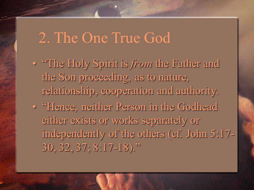 The Holy Spirit is from the Father and the Son proceeding, as to nature, relationship, cooperation and authority. The Holy Spirit is from the Father and the Son proceeding, as to nature, relationship, cooperation and authority.