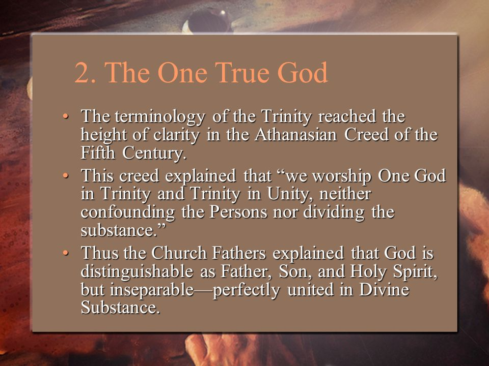 The terminology of the Trinity reached the height of clarity in the Athanasian Creed of the Fifth Century.The terminology of the Trinity reached the height of clarity in the Athanasian Creed of the Fifth Century.