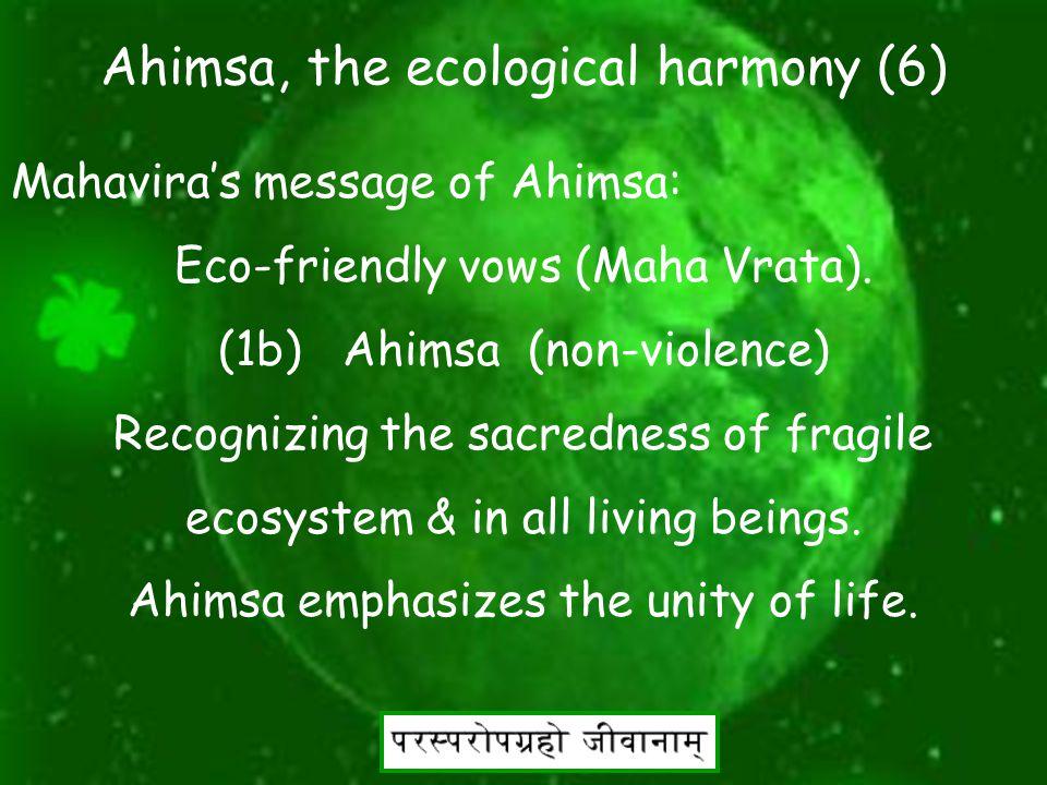 17 Ahimsa, the ecological harmony (5) Mahavira's message of Ahimsa: Eco-friendly vows (Maha Vrata).