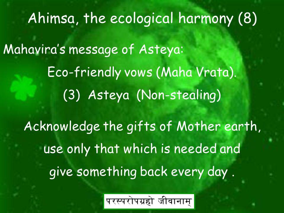19 Ahimsa, the ecological harmony (7) Mahavira's message of Satya: Eco-friendly vows (Maha Vrata).