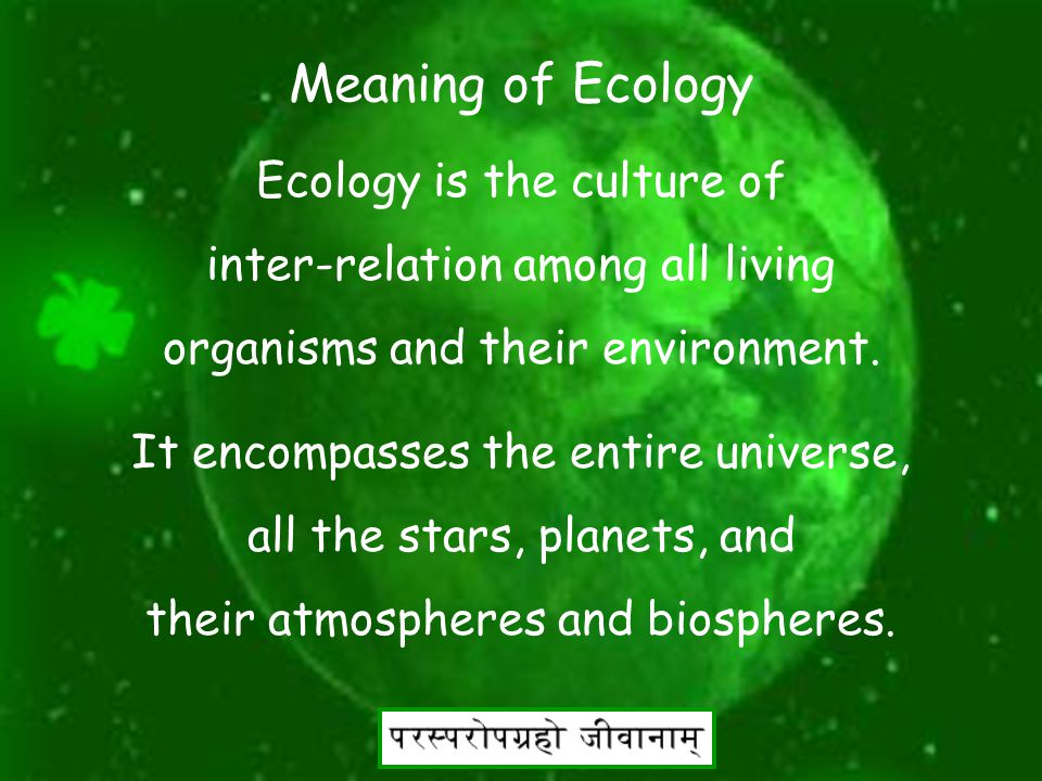 "3 Ecology The Jain Way This is my interpretation of "" Ecology, The Jain way."" addressed at Jaina convention 2009, in Jain Center of southern Californi"