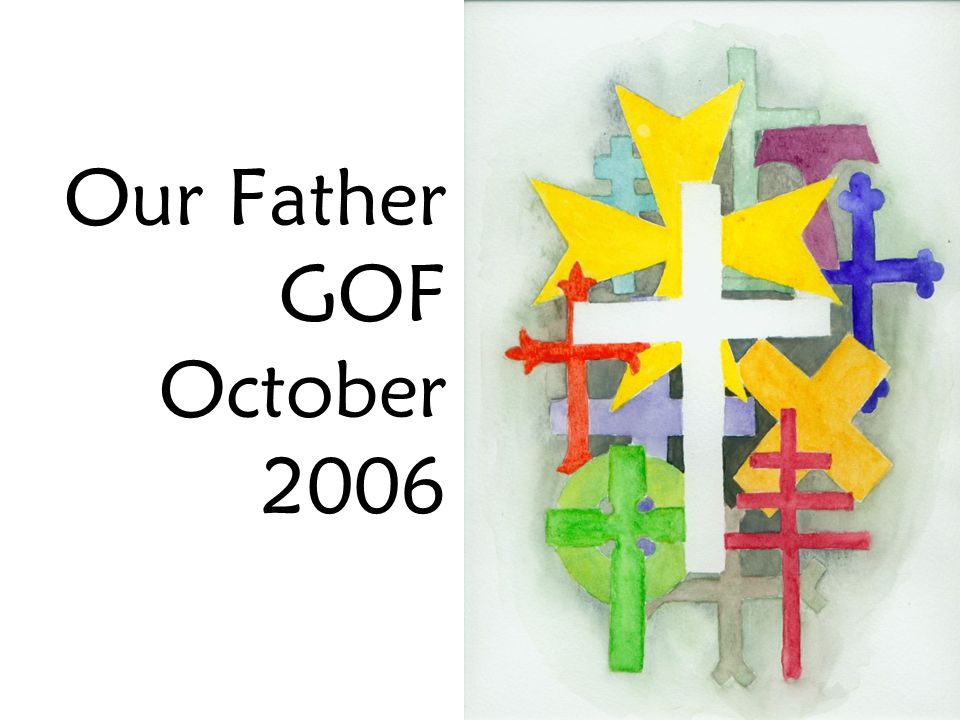 Our Father GOF October 2006
