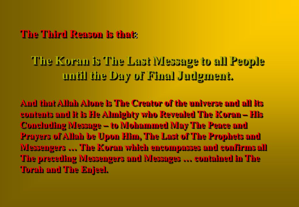 The Third Reason is that: The Koran is The Last Message to all People until the Day of Final Judgment.