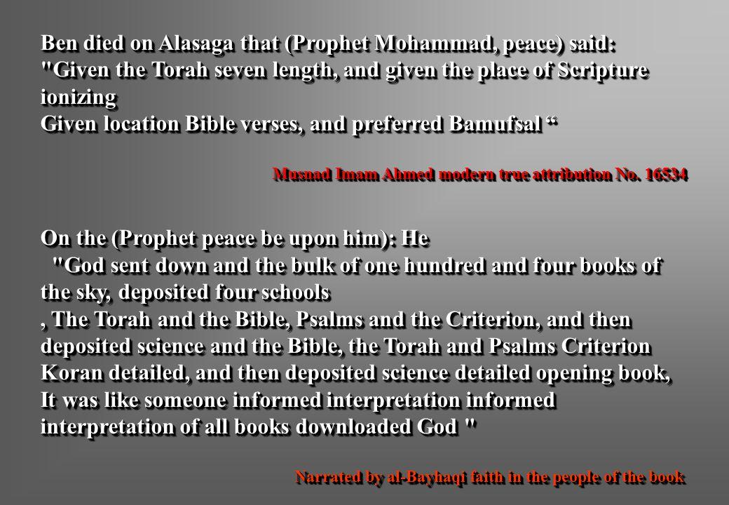 Ben died on Alasaga that (Prophet Mohammad, peace) said: