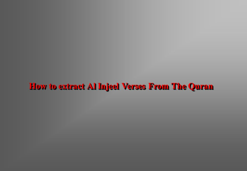 How to extract Al Injeel Verses From The Quran