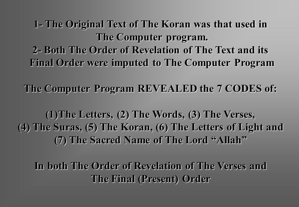 1- The Original Text of The Koran was that used in The Computer program.