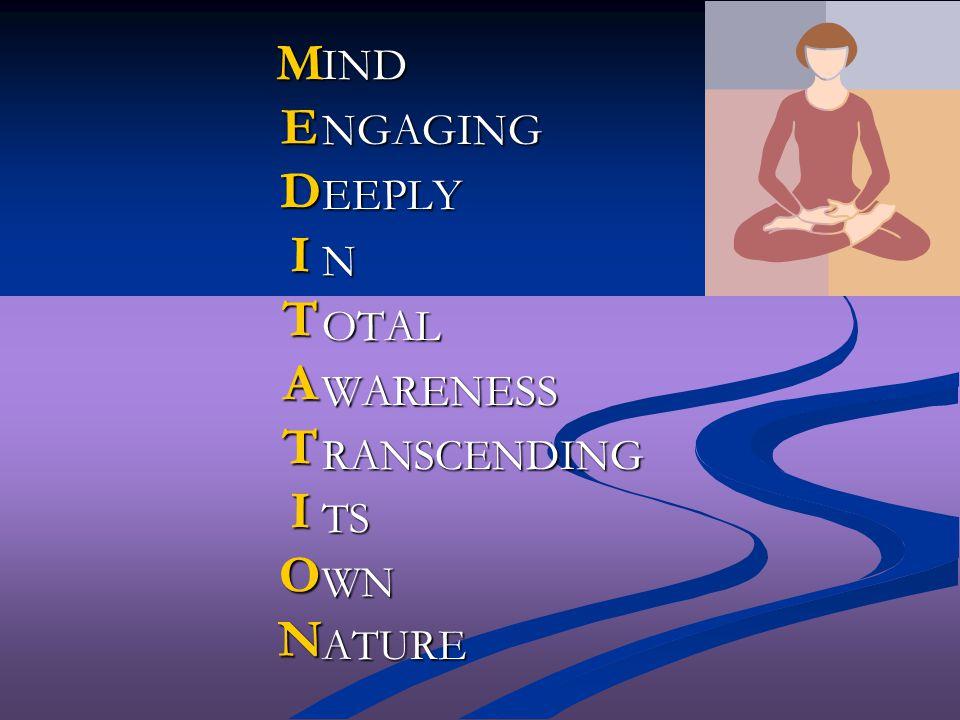 MEDITATIONMEDITATIONMEDITATIONMEDITATION INDNGAGINGEEPLYNOTALWARENESSRANSCENDINGTSWNATURE