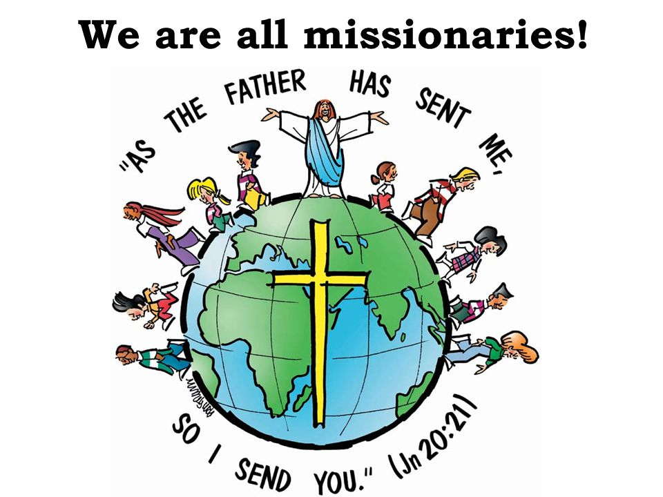 We are all missionaries!