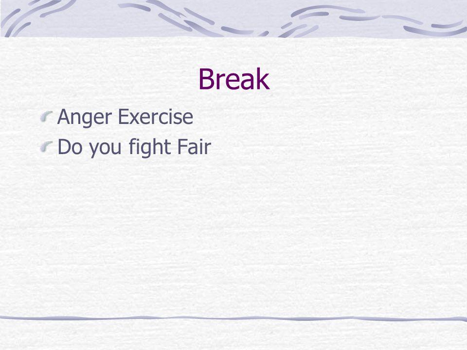 Break Anger Exercise Do you fight Fair