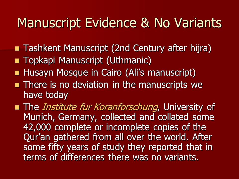 Manuscript Evidence & No Variants Tashkent Manuscript (2nd Century after hijra) Tashkent Manuscript (2nd Century after hijra) Topkapi Manuscript (Uthm