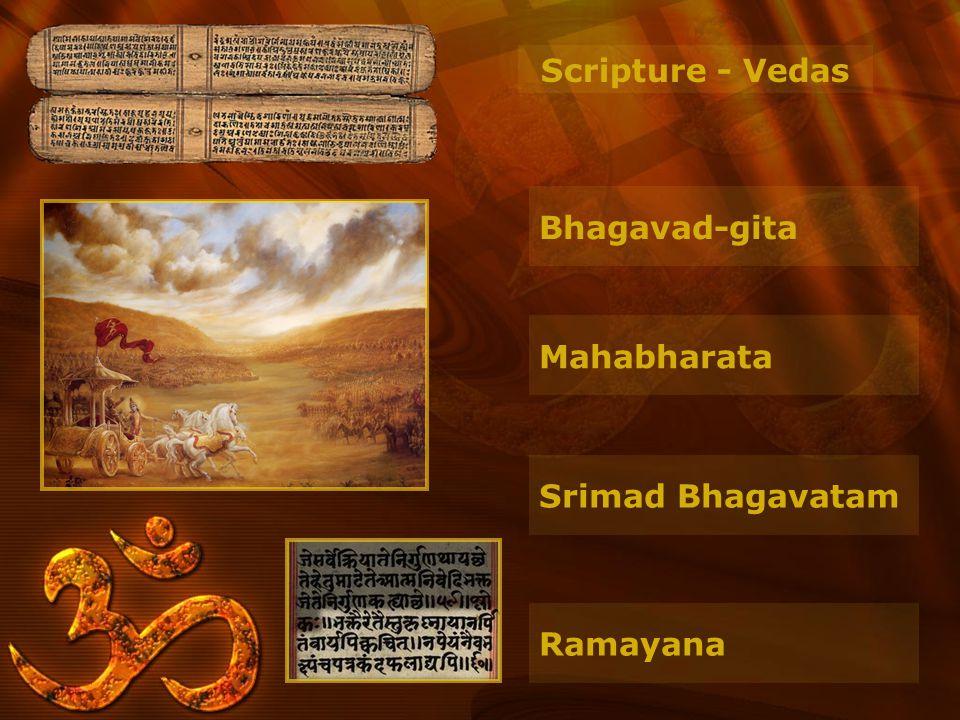 Scripture - Vedas Bhagavad-gita Mahabharata Srimad Bhagavatam Ramayana