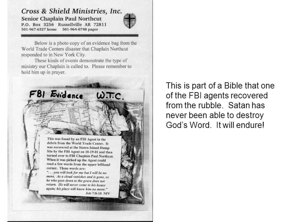 This is part of a Bible that one of the FBI agents recovered from the rubble.