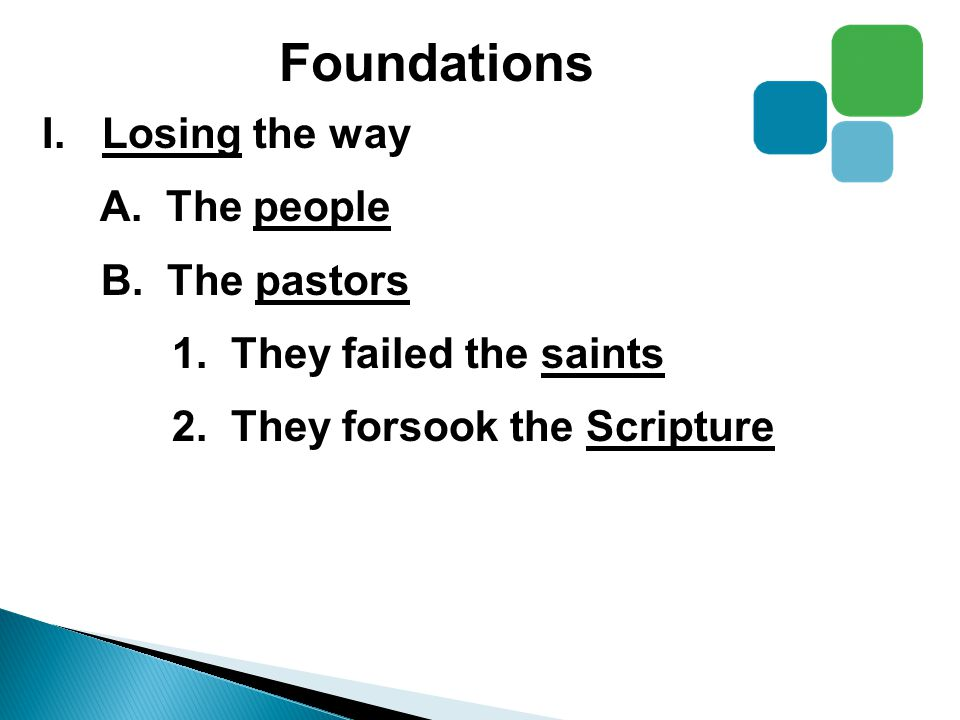 Foundations I.Losing the way II.Finding the way A great commitment to the great commandment and the great commission will grow a great church