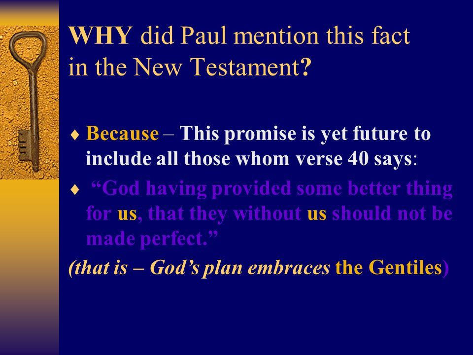 WHY did Paul mention this fact in the New Testament.