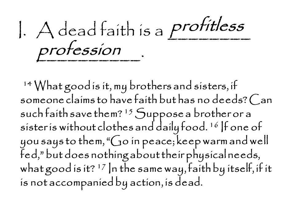 I.A dead faith is a ________ __________.