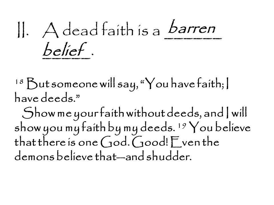 II.A dead faith is a ______ _____.