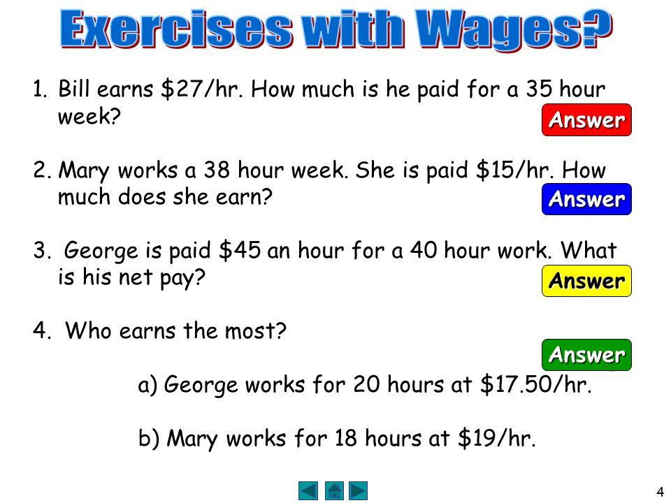 4 $945 1.Bill earns $27/hr.