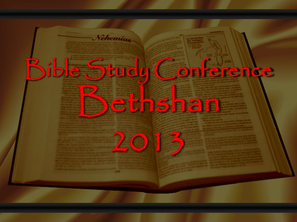 1 Bethshan Bible Study Conference 2013