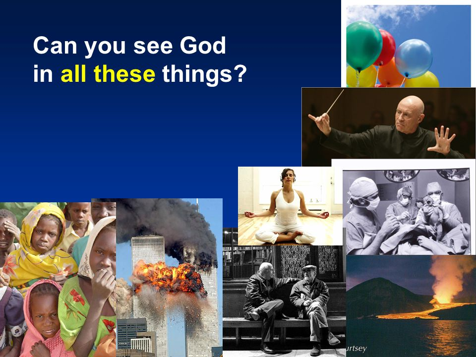 Can you see God in all these things?