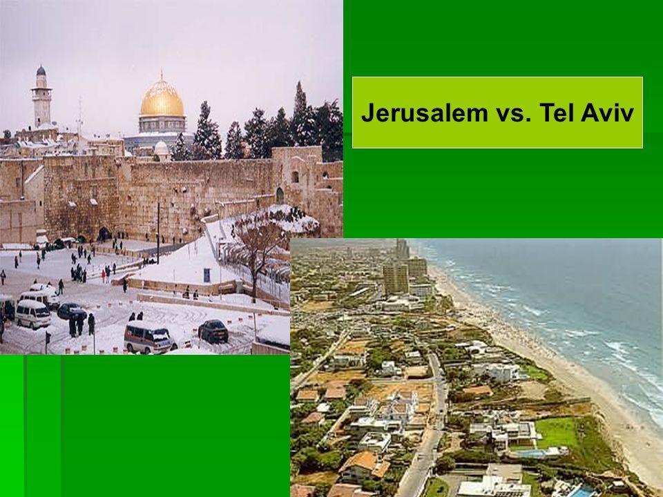 Jerusalem vs. Tel Aviv