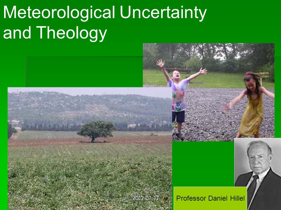 Meteorological Uncertainty and Theology Professor Daniel Hillel