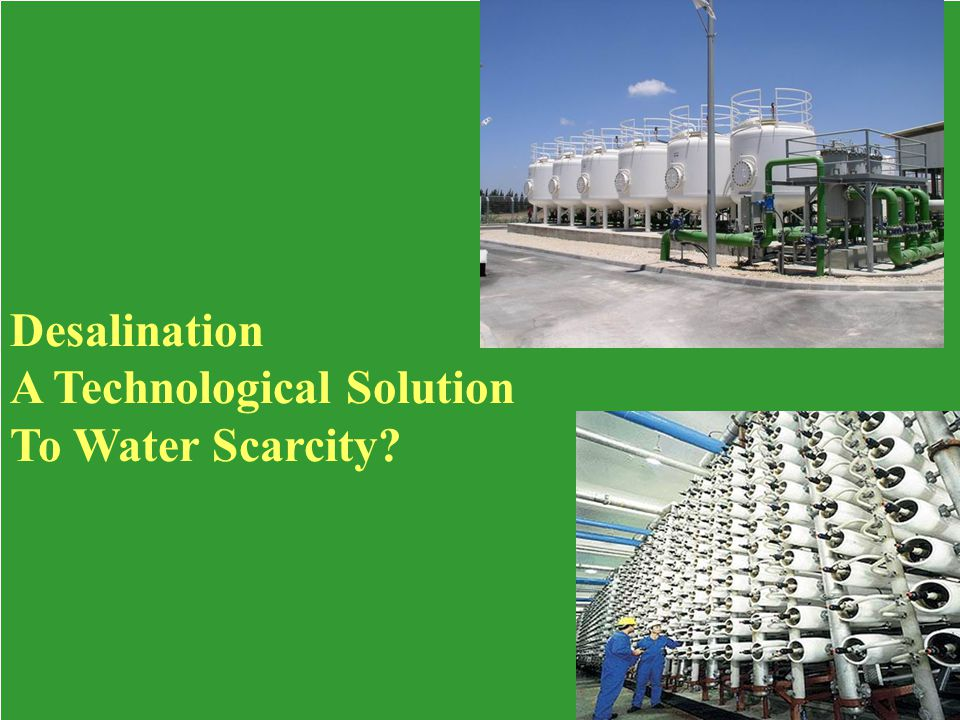 Desalination A Technological Solution To Water Scarcity
