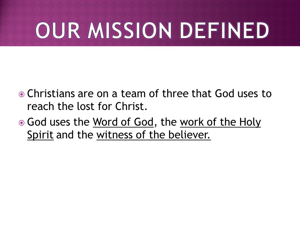  Christians are on a team of three that God uses to reach the lost for Christ.