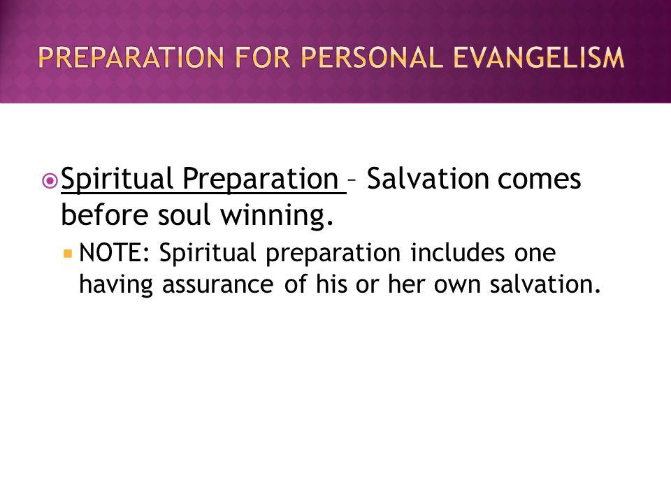  Spiritual Preparation – Salvation comes before soul winning.