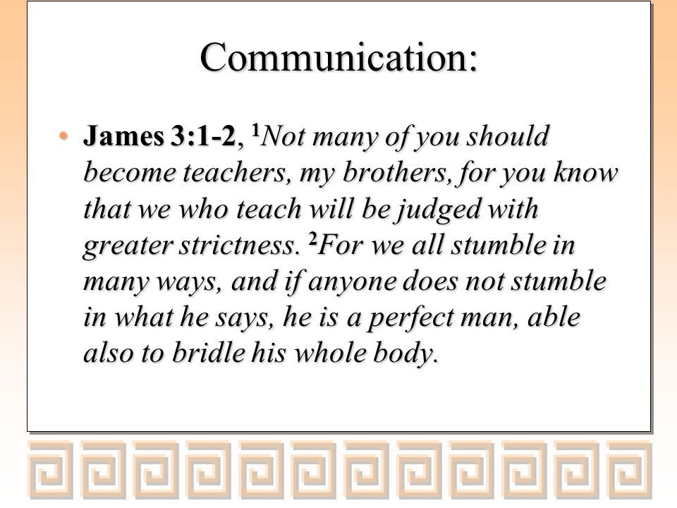 Communication: Romans 1:16, For I am not ashamed of the gospel, for it is the power of God for salvation to everyone who believes, to the Jew first and also to the Greek.Romans 1:16, For I am not ashamed of the gospel, for it is the power of God for salvation to everyone who believes, to the Jew first and also to the Greek.