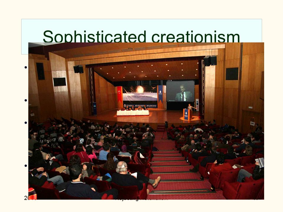 2010Rejecting materialism17 Sophisticated creationism Yahya-style creationism enjoys some support from devout intellectuals, as a useful attack on materialism.