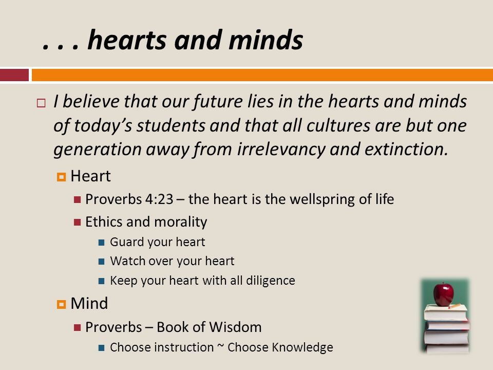  I believe that what is taught today in the classroom will be practiced tomorrow in our churches, our companies, our communities and our country at large.