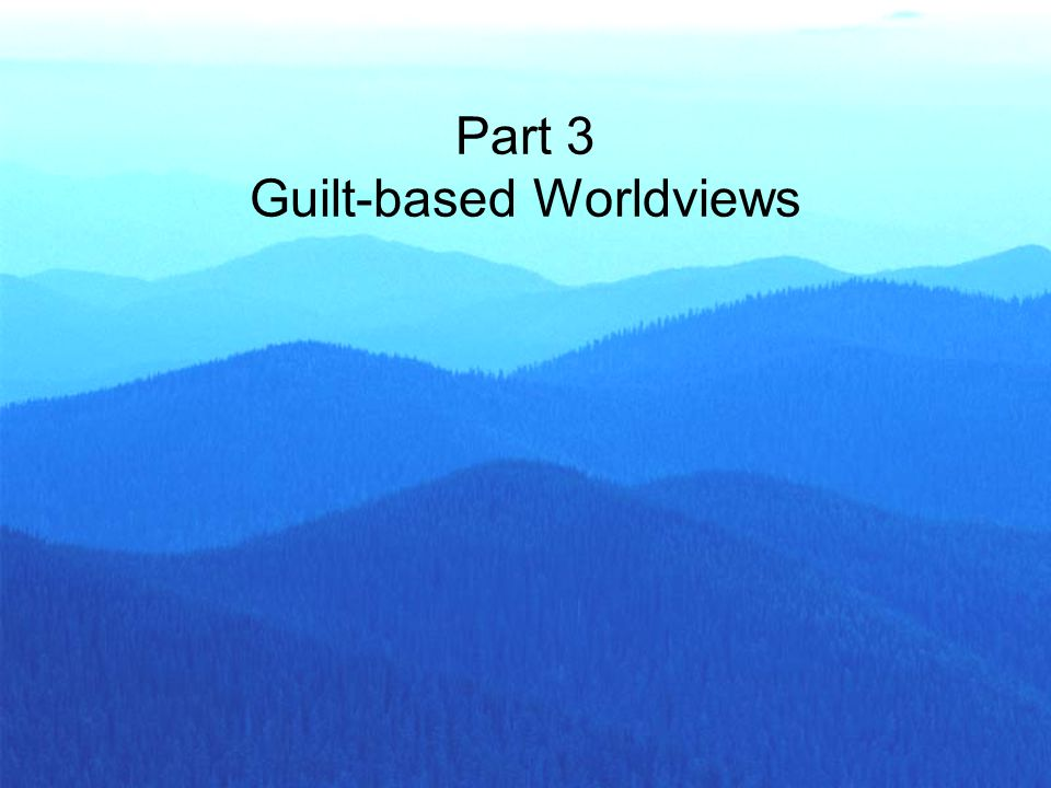 Part 3 Guilt-based Worldviews