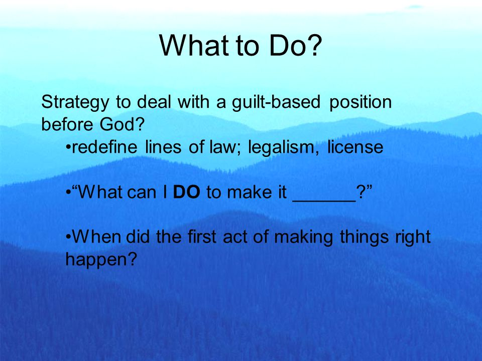 Strategy to deal with a guilt-based position before God.