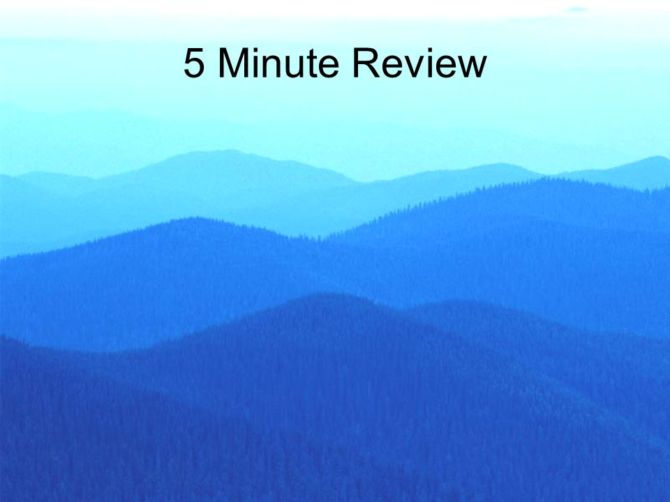 5 Minute Review