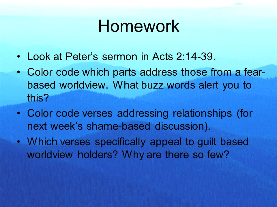 Homework Look at Peter's sermon in Acts 2:14-39.
