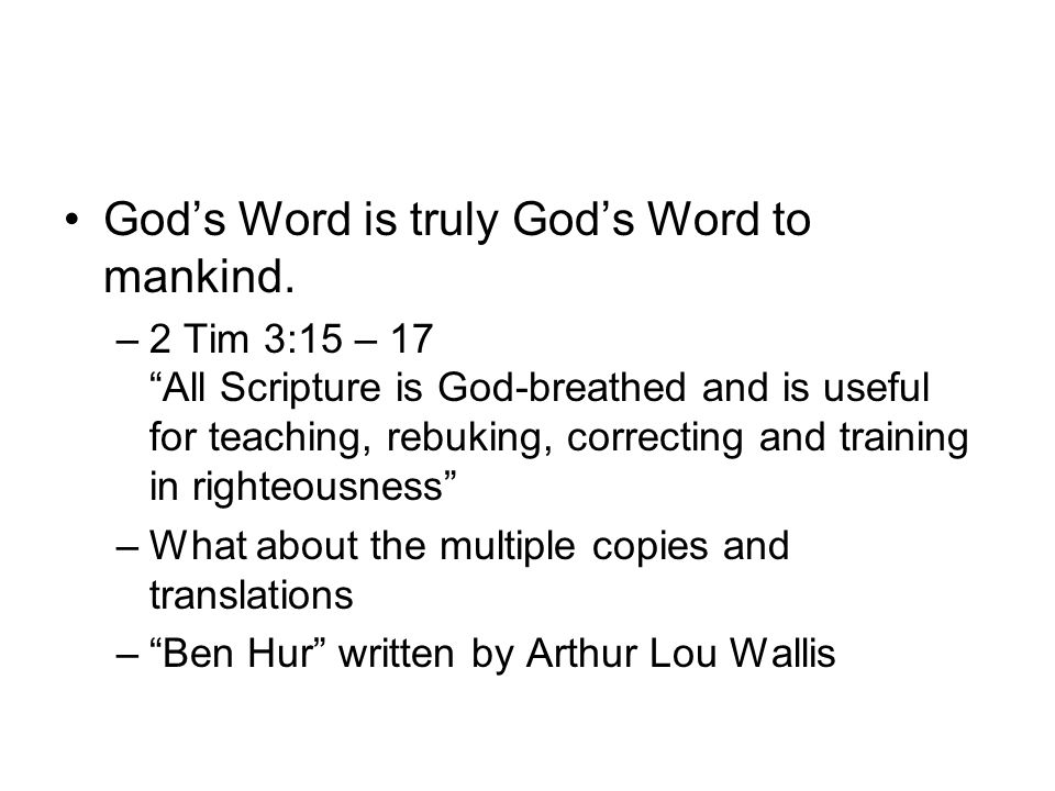 God's Word is truly God's Word to mankind.